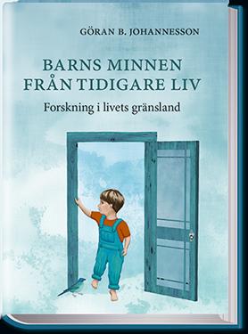 Barns minnen från tidigare liv av Göran Johannesson - reinkarnation
